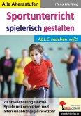 Sportunterricht spielerisch gestalten (eBook, PDF)