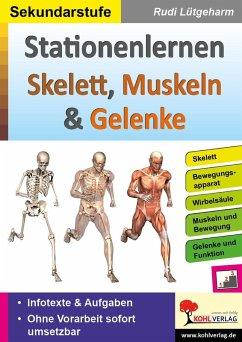 Stationenlernen Skelette, Muskeln & Gelenke (eBook, PDF) - Lütgeharm, Rudi