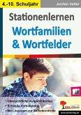 Stationenlernen Wortfamilien & Wortfelder (eBook, PDF)