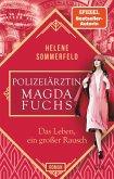 Das Leben, ein großer Rausch / Die Polizeiärztin Bd.2 (eBook, ePUB)