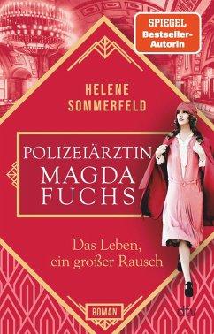 Das Leben, ein großer Rausch / Die Polizeiärztin Bd.2 (eBook, ePUB) - Sommerfeld, Helene
