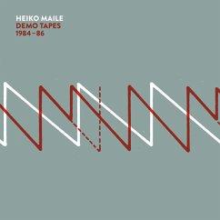 Demo Tapes 1984-86 - Maile,Heiko