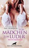 vom Mädchen zum Luder   Erotischer Roman   die Sexabenteuer der Amy Morrison