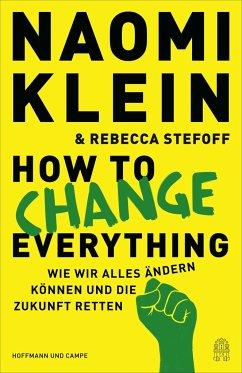 How to Change Everything - Klein, Naomi;Stefoff, Rebecca