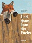 Und dann kam der Fuchs