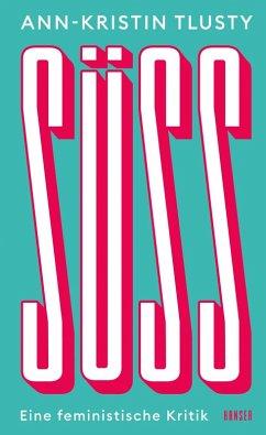 Süß (eBook, ePUB) - Tlusty, Ann-Kristin