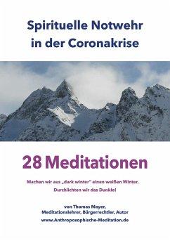 Spirituelle Notwehr in der Coronakrise - Mayer, Thomas