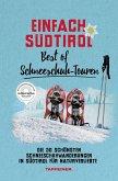 Einfach Südtirol: Best of Schneeschuh-Touren