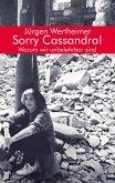 Sorry Cassandra! Warum wir unbelehrbar sind