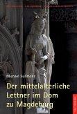 Der mittelalterliche Lettner im Dom zu Magdeburg