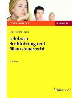 Lehrbuch Buchführung und Bilanzsteuerrecht (eBook, PDF) - Bilke, Kurt; Heining, Rudolf; Mann, Peter