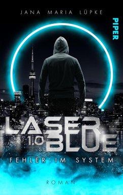 Laser Blue 1.0 - Fehler im System / Breakdown-Trilogie Bd.1 (eBook, ePUB) - Lüpke, Jana Maria