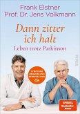 »Dann zitter ich halt« - Leben trotz Parkinson (eBook, ePUB)