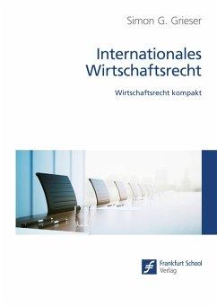 Internationales Wirtschaftsrecht (eBook, PDF) - Grieser, Simon G.
