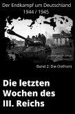 Die Letzten Wochen des III. Reichs - Band 2: Die Ostfront (eBook, ePUB)