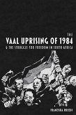 The Vaal Uprising of 1984 & the Struggle for Freedom in South Africa (eBook, ePUB)