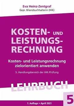 Kosten- und Leistungsrechnung - Heinz-Zentgraf, Eva