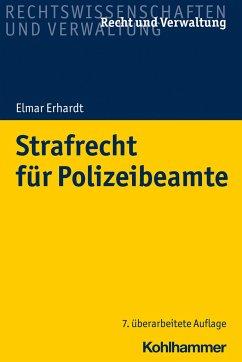 Strafrecht für Polizeibeamte - Erhardt, Elmar