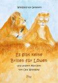 Es gibt keine Brillen für Löwen