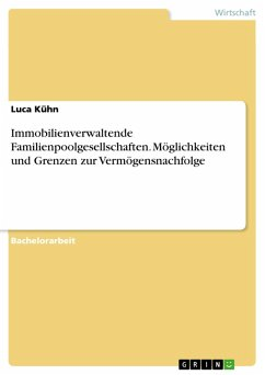 Immobilienverwaltende Familienpoolgesellschaften. Möglichkeiten und Grenzen zur Vermögensnachfolge (eBook, PDF)