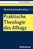 Praktische Theologie des Alltags