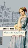 Madame empfängt