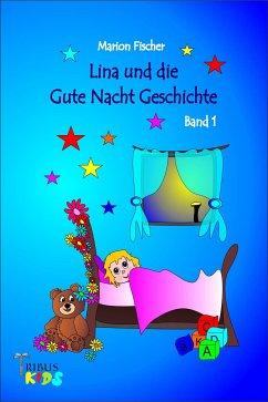 Lina und die Gute Nacht Geschichte (eBook, ePUB) - Fischer, Marion