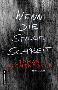 Wenn die Stille schreit - Klementovic, Roman