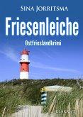 Friesenleiche. Ostfrieslandkrimi