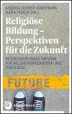 Religiöse Bildung - Perspektiven für die Zukunft