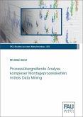 Prozessübergreifende Analyse komplexer Montageprozessketten mittels Data Mining