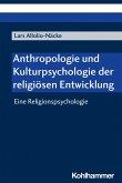 Anthropologie und Kulturpsychologie der religiösen Entwicklung