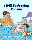 I Will Be Praying For You