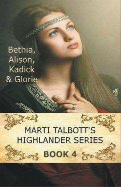 Marti Talbott's Highlander Series 4 - Talbott, Marti