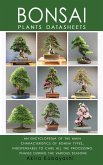 BONSAI - Plants Datasheets: An Encyclopedia of the Main Characteristics of Bonsai Types, Indispensable to Care for All Processing Phases During th
