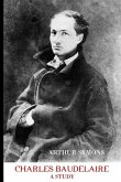 Charles Baudelaire: A Study
