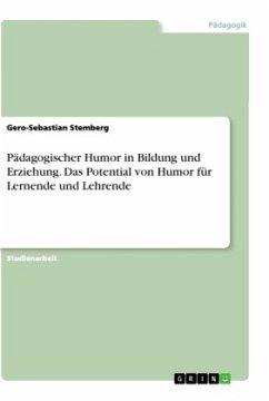 Pädagogischer Humor in Bildung und Erziehung. Das Potential von Humor für Lernende und Lehrende