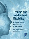 Trauma and Intellectual Disability: Acknowledgement, Identification & Intervention