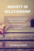 Anxiety in Relationship: How to Overcome Anxiety, Jealousy, Negative Thin-king and Manage Insecurity and Attachment. Learn How to Eliminate Cou