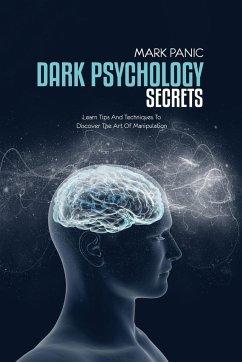 Dark Psychology Secrets - Panic, Mark