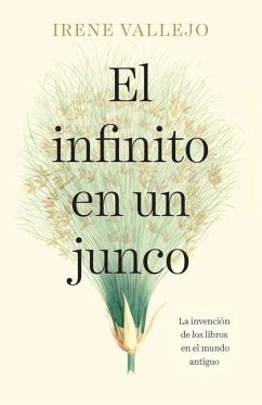 El Infinito En Un Junco / Infinityin a Reed: The Invention of Books in the Ancie NT World - Vallejo, Irene