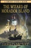 The Wizard of Morador Island: A Brody o'Shea Book: Book 1