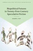 Biopolitical Futures in Twenty-First-Century Speculative Fiction
