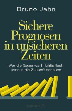 Sichere Prognosen in unsicheren Zeiten (Mängelexemplar) - Jahn, Bruno