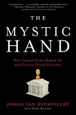 The Mystic Hand: How Central Banks Shaped the 21st Century Global Economy