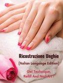 RICOSTRUZIONE UNGHIE - LIBRO IN ITALIANO SU COME PROTEGGERE E RICOSTRUIRE LE UNGHIE IN MODO PROFESSIONALE - Paperback Version - Italian Language Editi