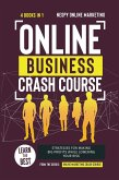 Online Business Crash Course [4 in 1]: Learn the Best Strategies for Making Big Profits While Lowering Your Risk