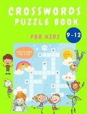 Crosswords Puzzle Book for Kids 9-12: Crossword puzzles develop skills in all directions!