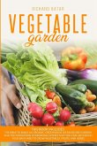 Vegetable Gardening: This book includes: The bible to Build an Organic, Greenhouse or Raised Bed Garden and the innovation Hydroponic Syste
