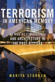 Terrorism in American Memory: Memorials, Museums, and Architecture in the Post-9/11 Era